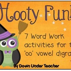 Hooty Fun! 7 Word Work activities for the &#039;oo&#039; vowel digraph
