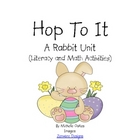 Hop To It: A Rabbit Unit (Literacy and Math Activities)