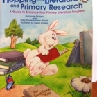 Hopping into Literature &amp; Primary Research Literature Based  K-3