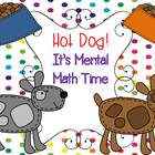 Hot Dog!  It's Mental Math Time!