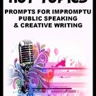 Hot Topics Impromptu Public Speaking &amp; Creative Writing Prompts