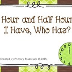 Hour and Half Hour I Have Who Has {FREEBIE}