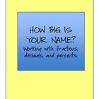 How Big is Your Name? Working with Fractions, Decimals, an
