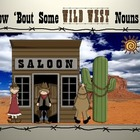 How &#039;Bout Some Wild West Nouns?