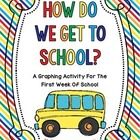 How Do We Get To School - A Graphing Activity For The Firs