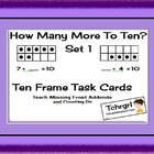 How Many More to 10? Set 1 Ten Frames Task Cards- Missing 