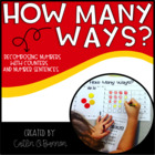 How Many Ways? {Decomposing Numbers With Counters & Number