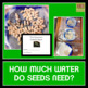 How Much Water Do Seeds Need? - FREE Sample For Larger Uni