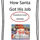 How Santa Got His Job Common Core Activity