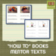 &quot;How To&quot; Books Mentor Texts - Writing Companion for Common Core!