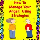 How To Manage Your Anger: Using Strategies