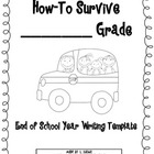 How-To Survive _______ Grade - End of School Year Writing