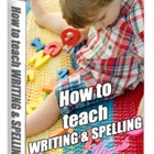 How To Teach Your Child Writing &amp; Spelling Step-by-Step
