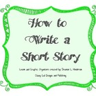 How To Write a Short Story By: The Teachers Work Room CCSS