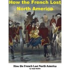 How the French Lost North America