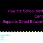 How the School Media Center Supports Gifted Education