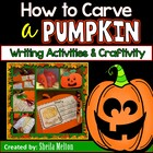 How to Carve a Pumpkin (Writing Printables and Craftivity)