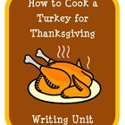 How to Cook a Turkey for Thanksgiving Writing Unit