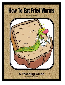 How to Eat Fried Worms      A Novel Teaching Pack