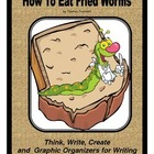 How to Eat Fried Worms     Activities/Graphic Organizers