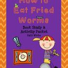 How to Eat Fried Worms Book Study &amp; Activity Packet