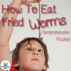 How to Eat Fried Worms Comprehension Question Packet
