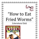 &quot;How to Eat Fried Worms&quot;, by T. Rockwell, Literature UNIT,