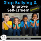 How to Improve Self-Esteem and Stop Bullying: 10 Lessons G