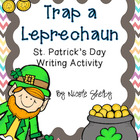 How to Trap a Leprechaun Writing Activity Freebie