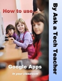 How to Use Google Apps in Your Classroom