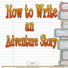 How to Write an Adventure Story (Narrative)