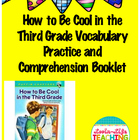How to be Cool in Third Grade Comprehension Booklet and Vo