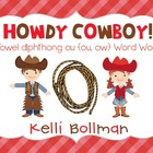 Howdy, Cowboy! {/ow/ and /ou/} Word Work