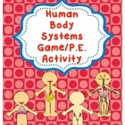 Human Body Systems Review Game and P.E. Activity