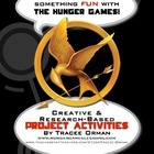 &quot;Hunger Games&quot; Projects: 40+ Culminating Research &amp; Creati