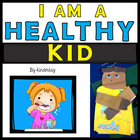I Am A Healthy Kid Health and Nutrition Packet for K-2