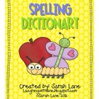 I CAN SPELL IT! A Spelling Dictionary for K-2
