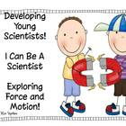 I Can Be A Scientist Exploring Force And Motion!