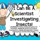 I Can Be A Scientist Investigating Insects and Craftivity!