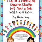 I Can Be a Peaceful Kid! Character Education Social Studie