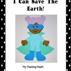 I Can Save the Earth! (Earth Day Unit with craftivity)