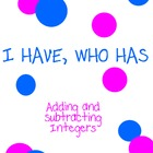 I HAVE, WHO HAS - Adding and Subtracting Integers