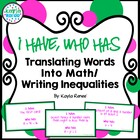 I HAVE, WHO HAS - Translating Words Into Math/ Writing Ine
