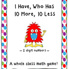 I Have, Who Has 10 More, 10 Less (two digit numbers)-CCSS Aligned