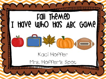 I Have Who Has ABC cards {Fall Themed}