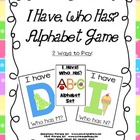 I Have, Who Has? Alphabet Game