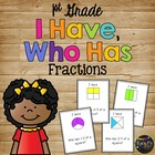 I Have Who Has FRACTIONS Fourths (Quarters), Thirds, Halves