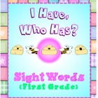 I Have, Who Has? First Grade Sight Words