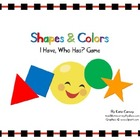 """I Have, Who Has?"" Game - Shapes & Colors (Basic Math/Vocabulary)"