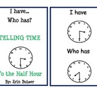 I Have, Who Has Game: Telling Time to the Half Hour